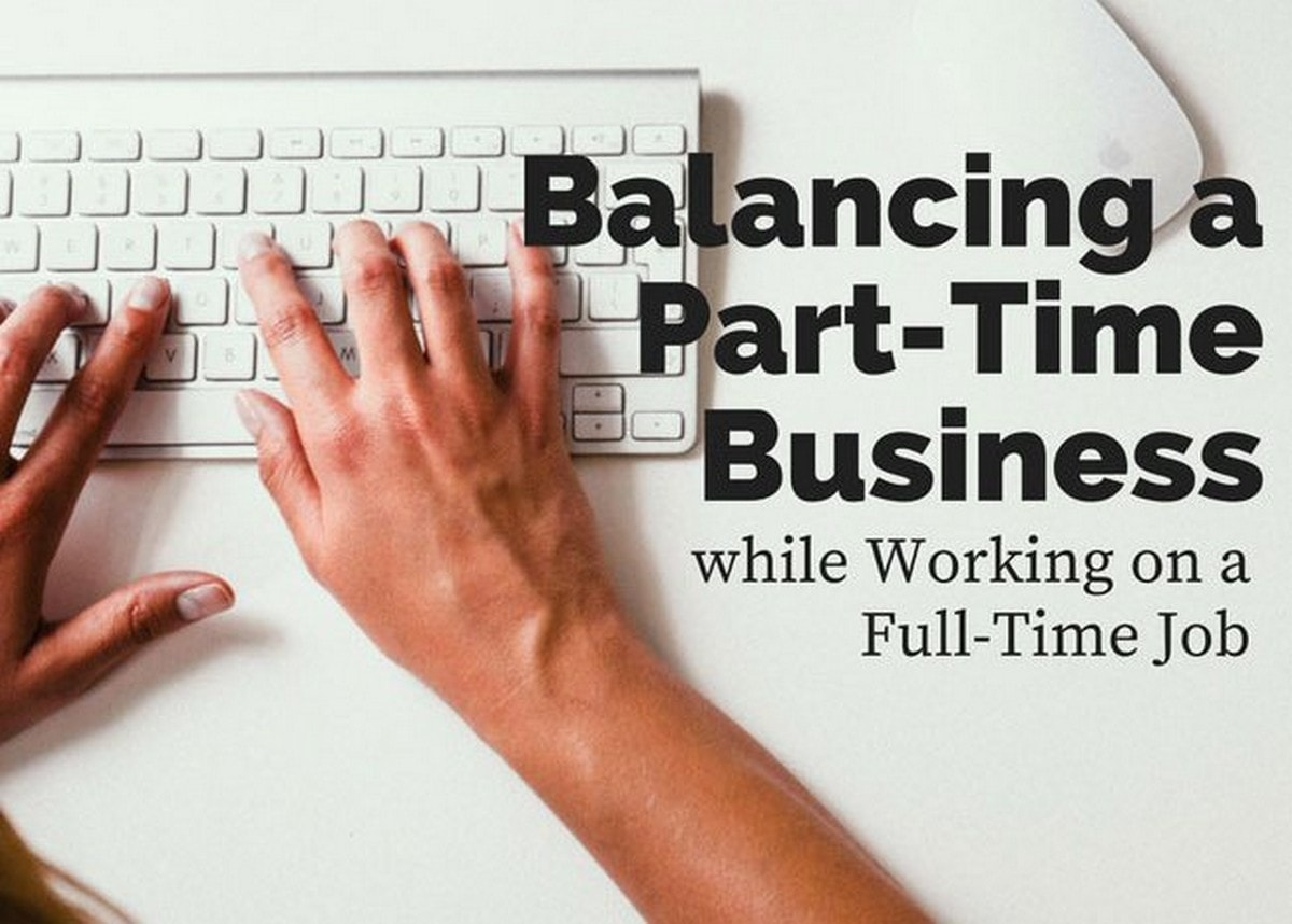 How to balance part time business and full time job?