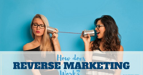 Reverse Marketing - 2