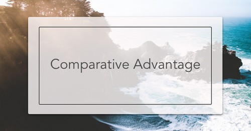 Comparative Advantage - Leads to better Opportunity Cost