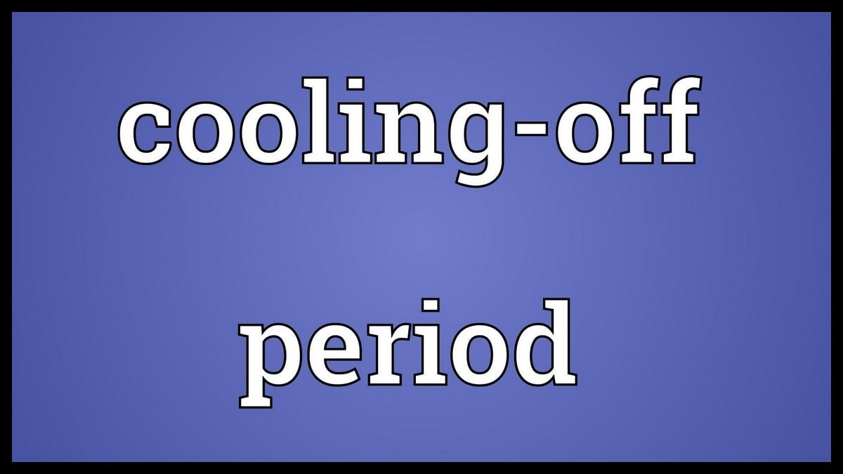 What is Cooling off period?