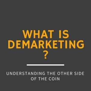 Demarketing Explained in detail