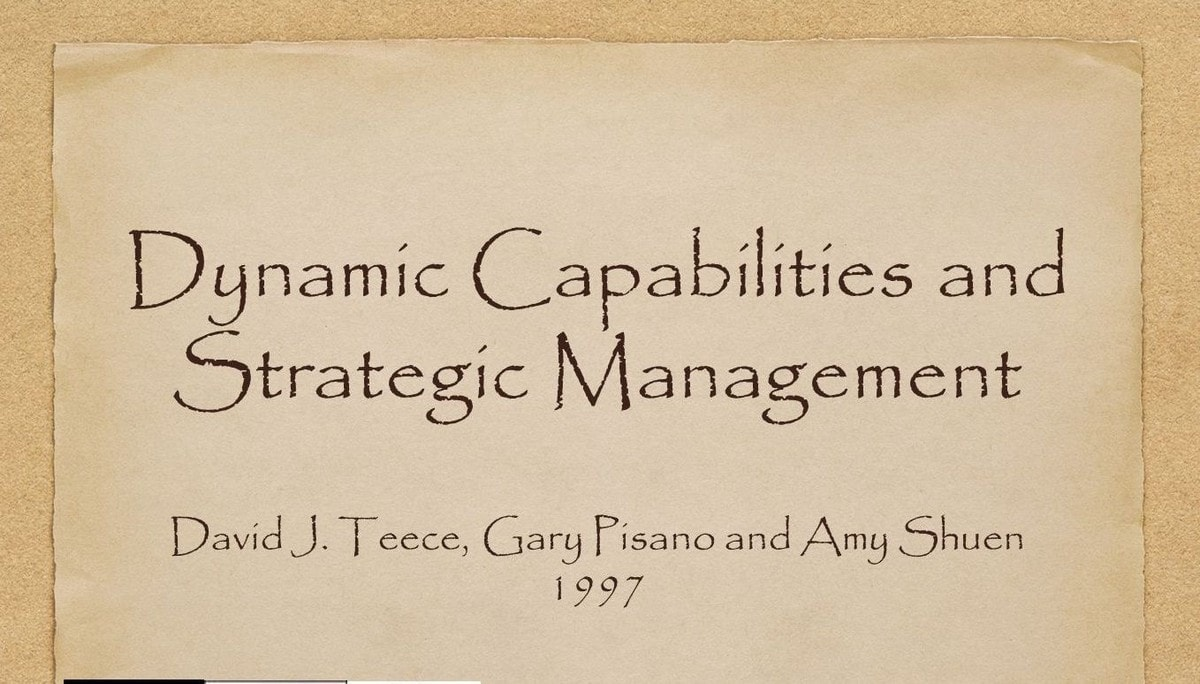 Dynamic Capabilities and Strategic Management - 3