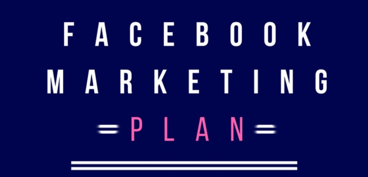 How to make a Powerful Facebook Marketing Plan?