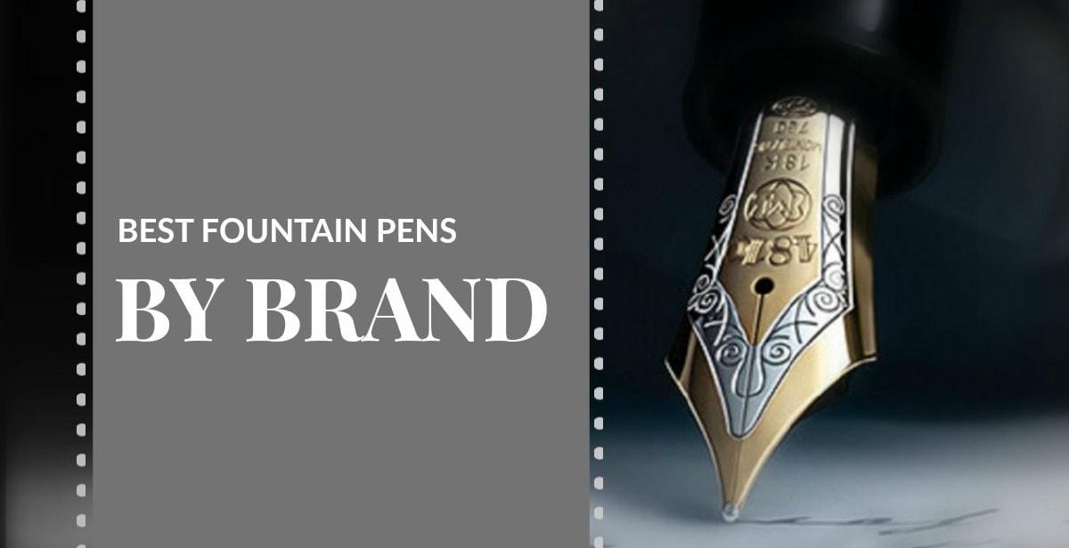 Top 11 Fountain Pen Brands