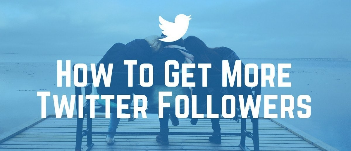 How to get Followers on Twitter? 16 Tips to get Twitter Followers