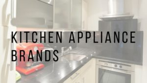Top Kitchen appliance brands in the world