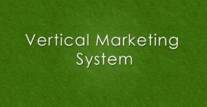 Vertical marketing system - 1