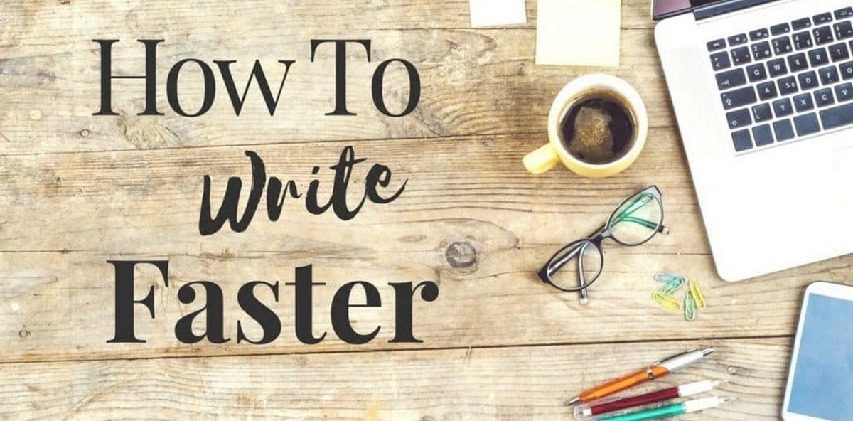 How to Write Faster? 7 Tips to Write Faster