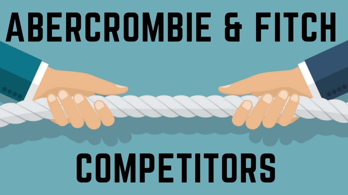 Top 9 Abercrombie and Fitch Competitors