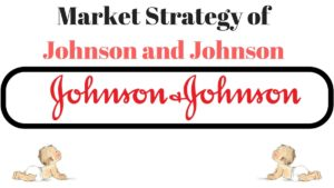 Market Strategy of Johnson and Johnson - 3