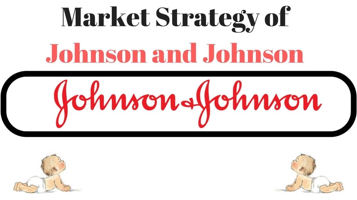 Marketing Strategy of Johnson and Johnson