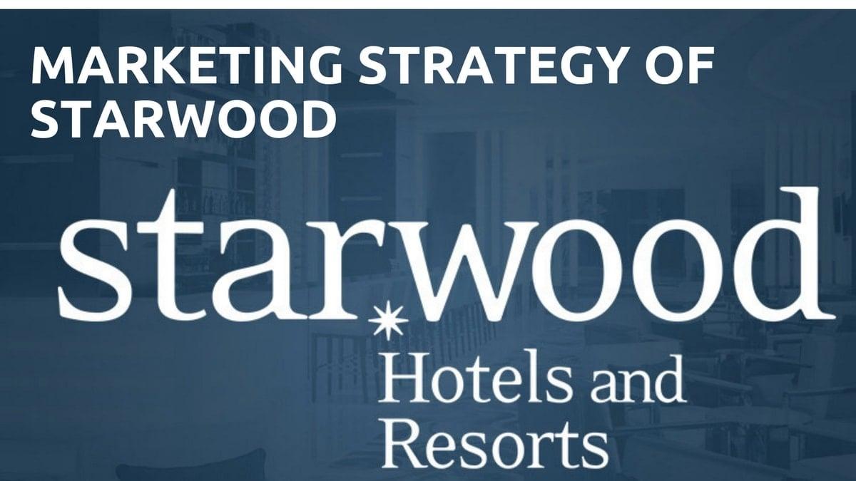 Marketing Strategy of Starwoods - 5