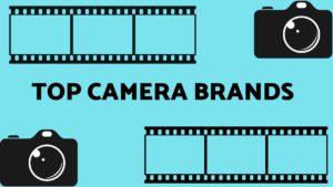 Top Camera Brands