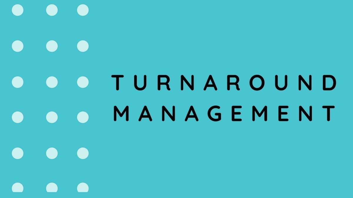 Turnaround Management - 3