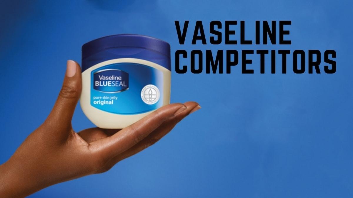 Vaseline Competitors