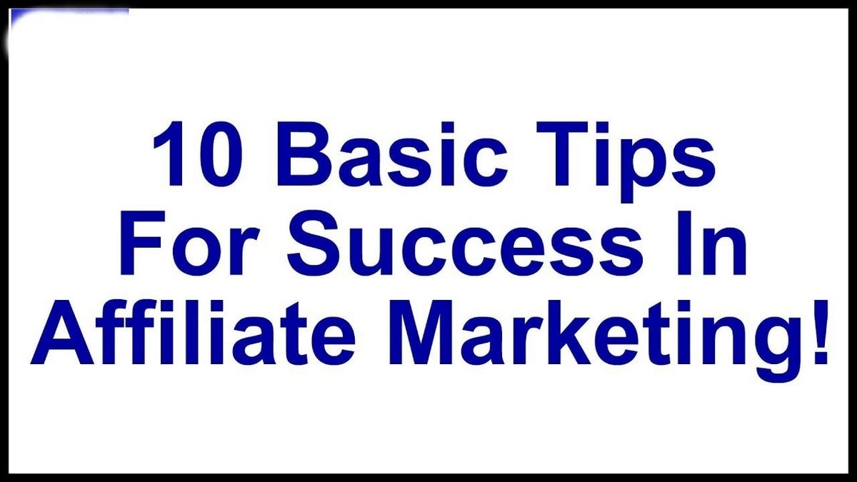 10 Tips for Affiliate marketing for beginners