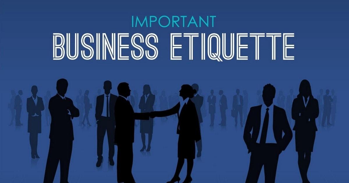 10 Basic Business Etiquettes You Should Have