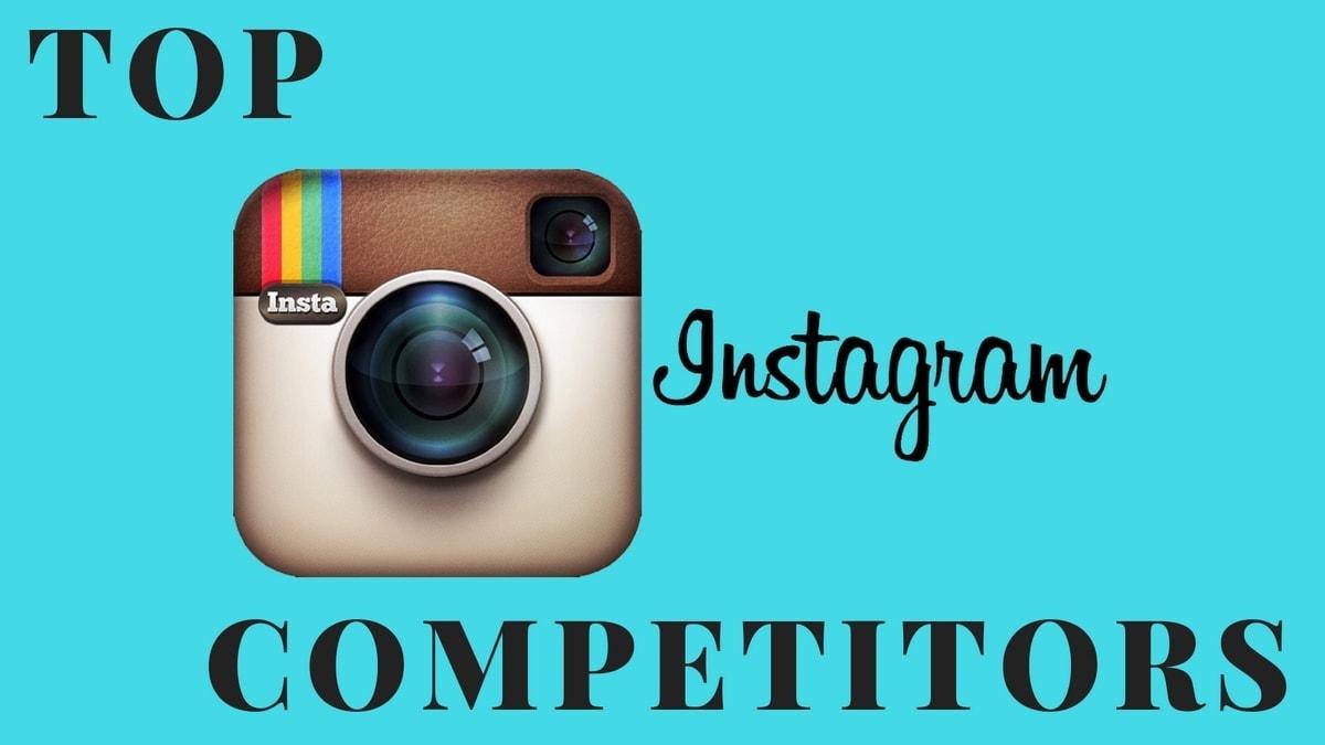 Top 8 Instagram Competitors