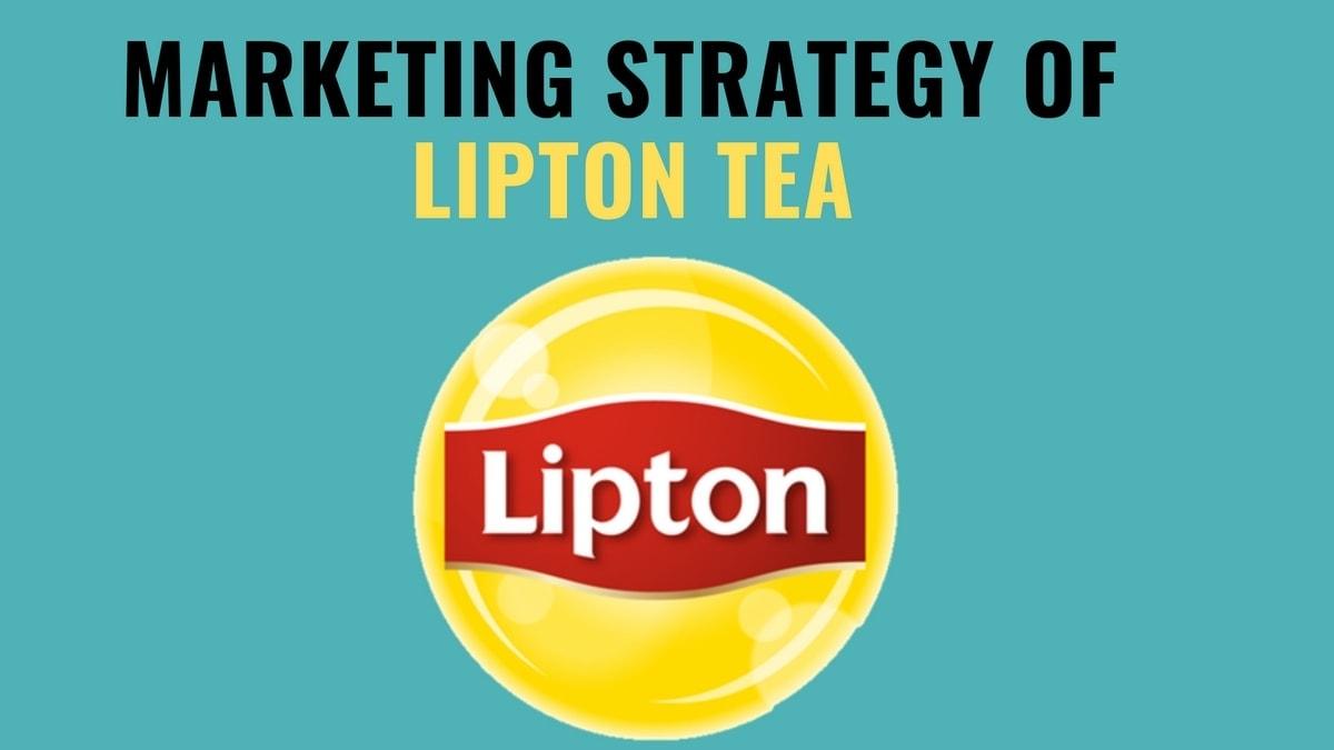 Marketing Mix Of Lipton - Lipton Marketing Mix and 4 P's of