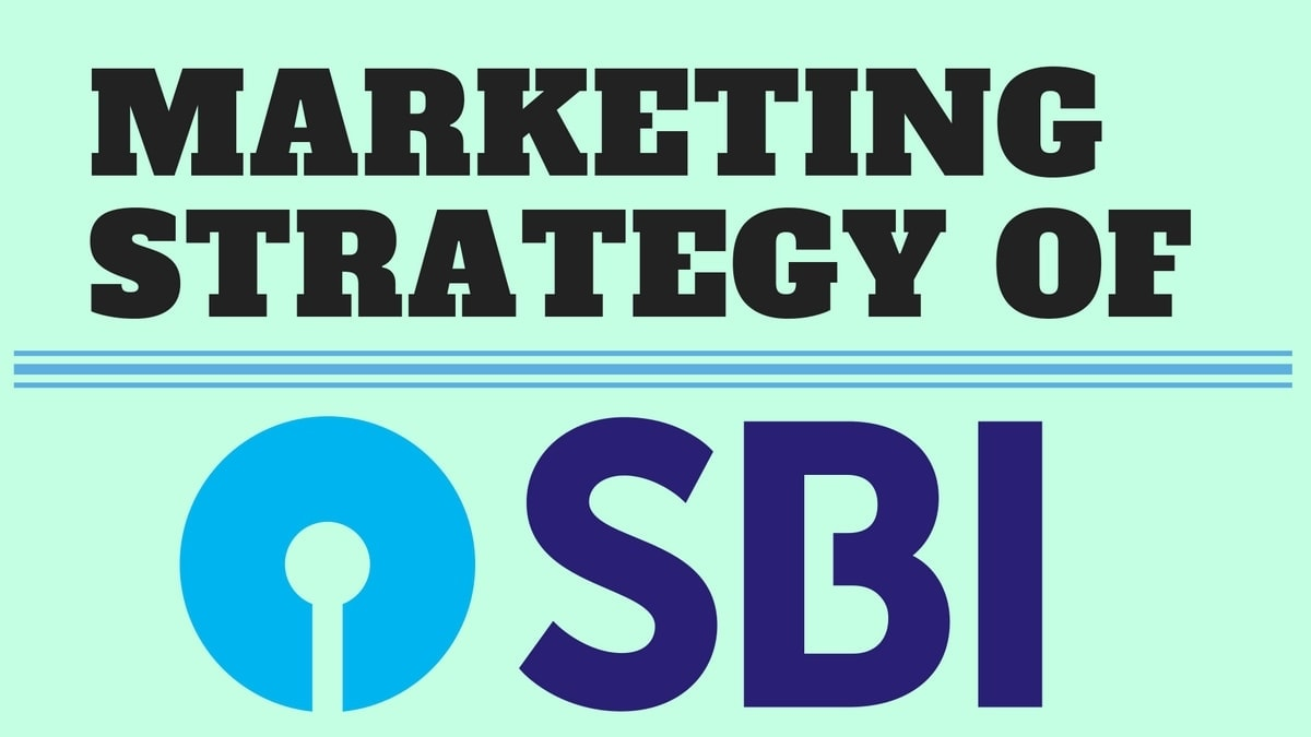 Marketing strategy of State Bank of India - SBI strategy