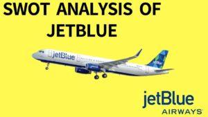 SWOT analysis of JetBlue - 3