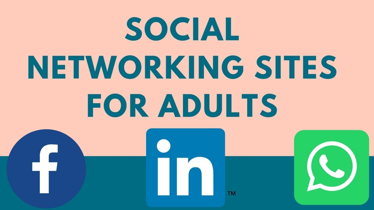 Which Are The Top Social Networking Sites For Adults?