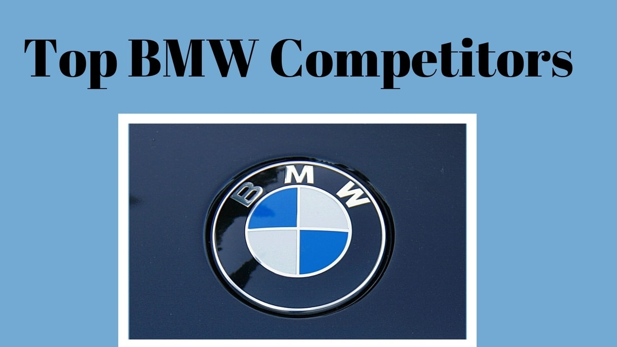 Top 12 BMW Competitors
