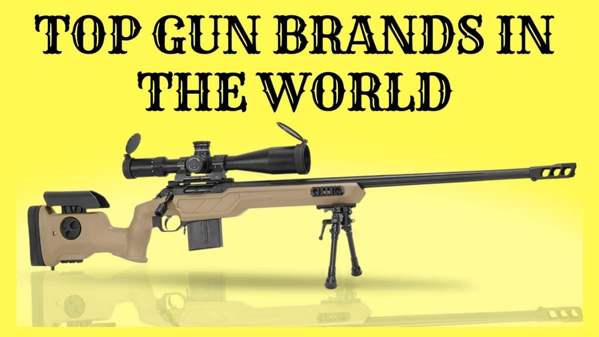 Top 17 Gun Brands in the World