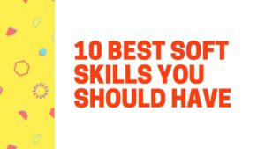 Best Soft Skills You Should Have - 2