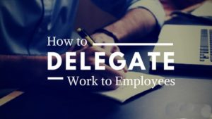 Delegate Work To Employees - 2
