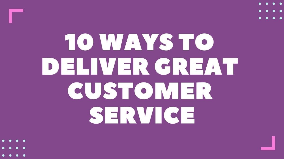 Deliver Great Customer Service - 1