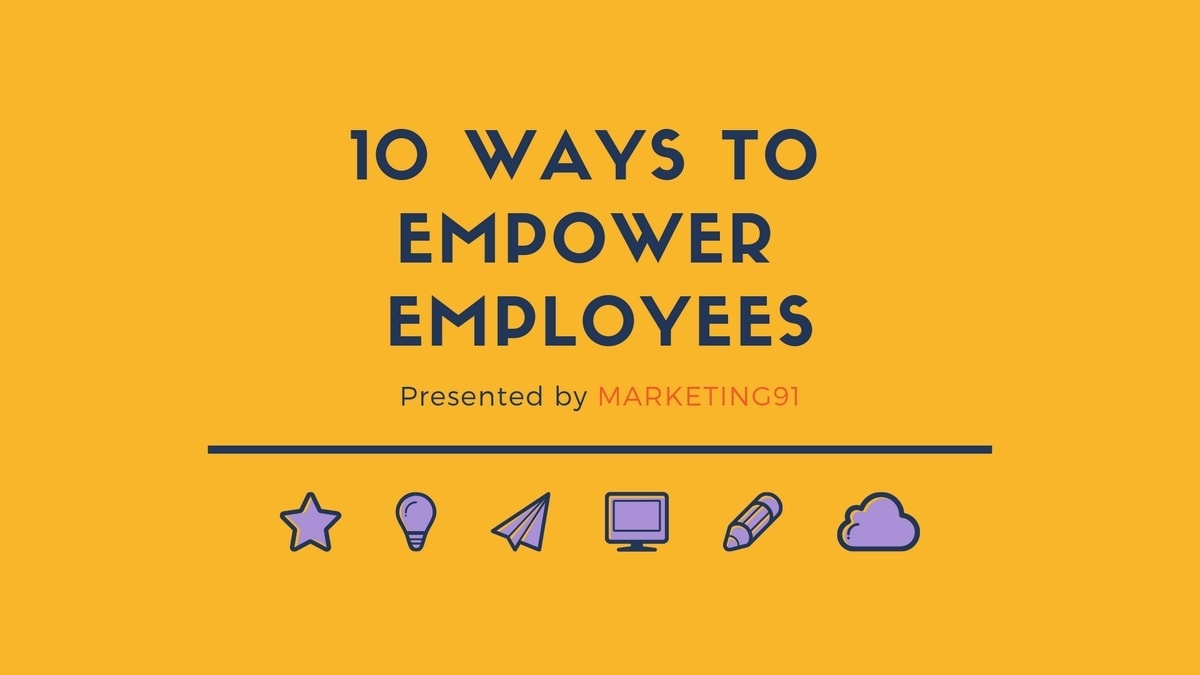 How to Empower Employees? 10 Ways To Empower Employees