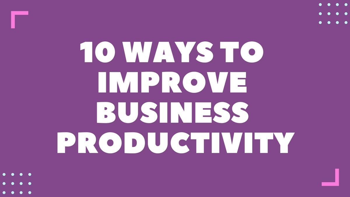 Improve Business Productivity - 2