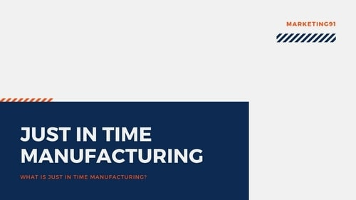 Just in Time Manufacturing - 1