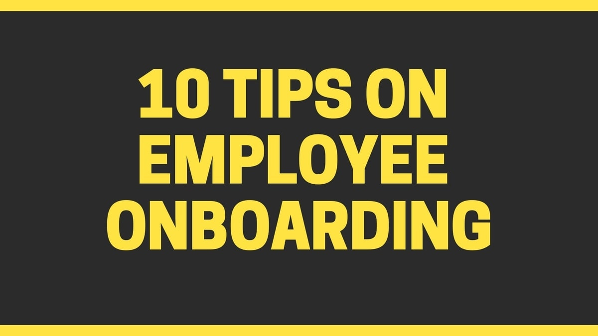 How to do Employee Onboarding? 10 Tips On Employee Onboarding