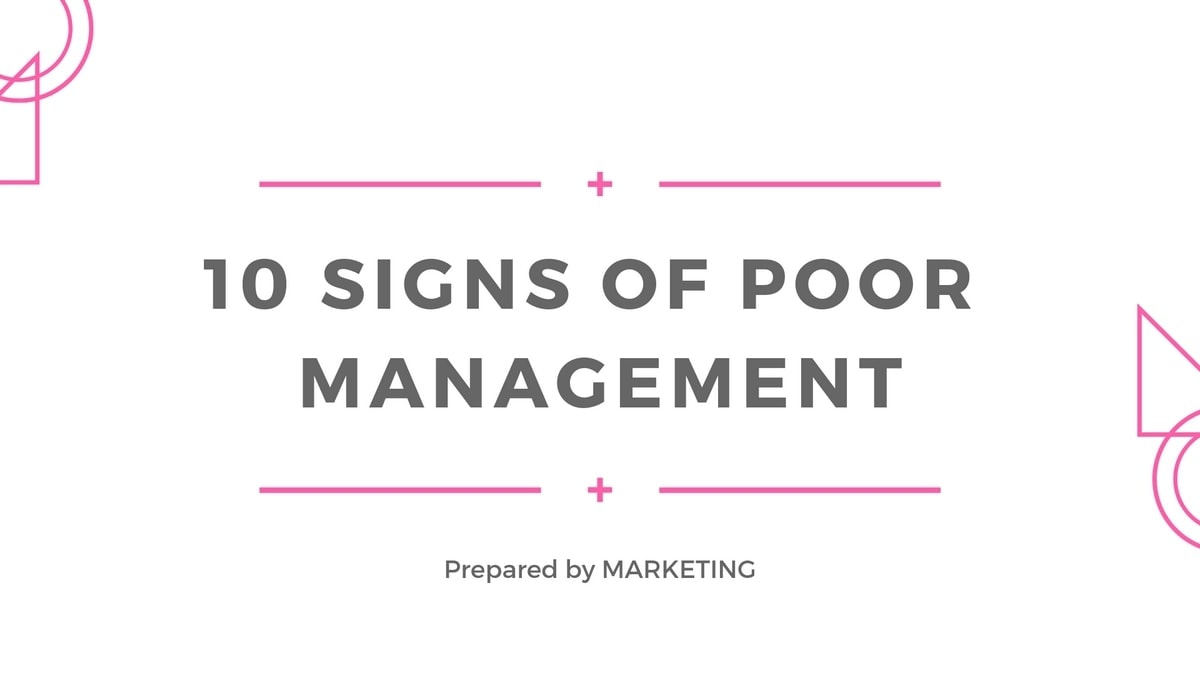 10 Signs Of Poor Management in an Organization