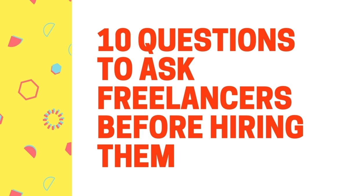 Questions To Ask Freelancers Before Hiring Them - 2