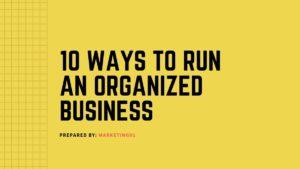 Run An Organized Business - 2