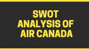 SWOT analysis of Air Canada - 3