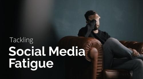 Social Media Fatigue - 1