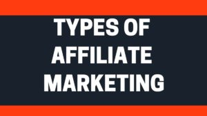 Types of Affiliate Marketing - 3