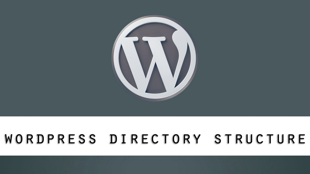 An Overview of WordPress File and Directory Structure