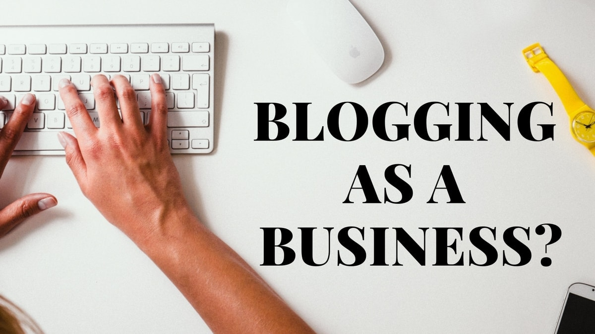 Can you Take up Blogging As A Business