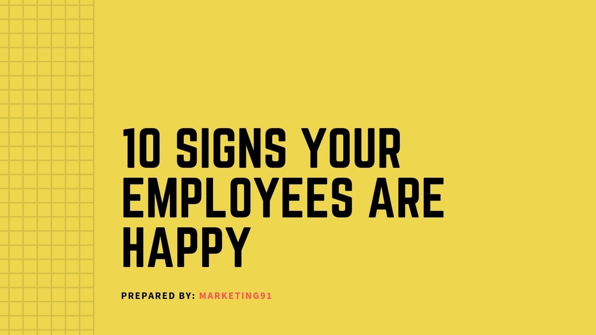 10 Signs Your Employees are Happy at Work