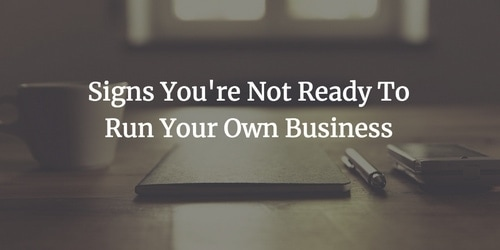 you are not ready to start your business - 1