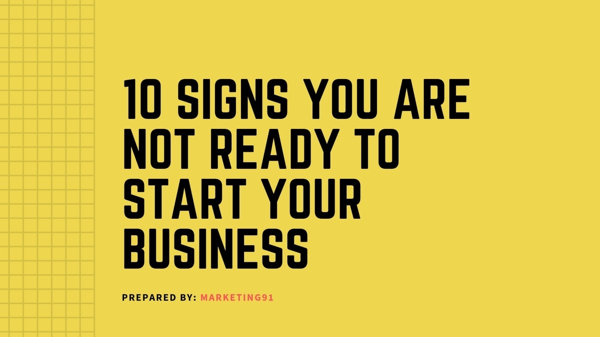 you are not ready to start your business - 2
