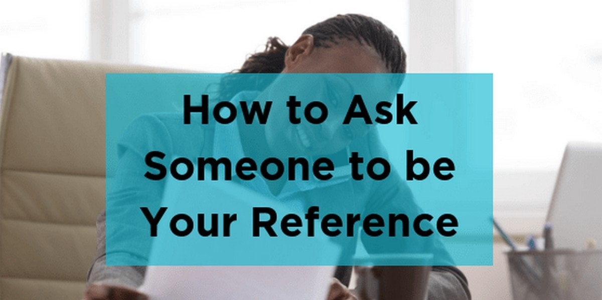 How To Ask Someone To Be A Reference?