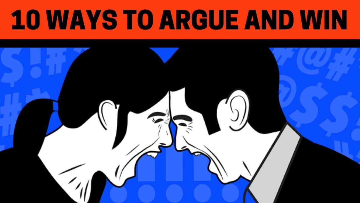 How To Argue And Win? 10 Ways to Argue and Win and Argument