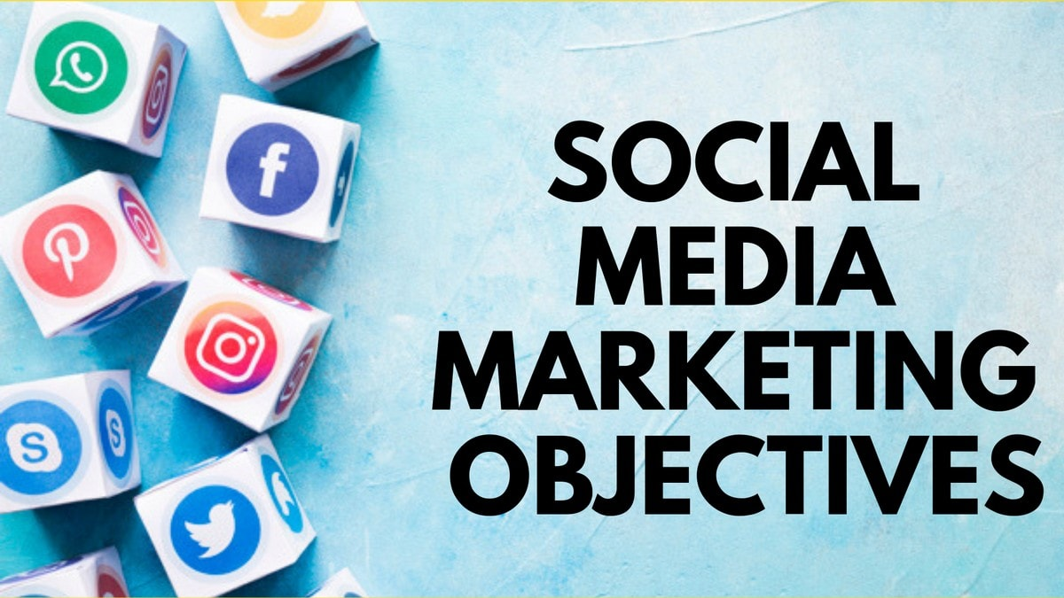 What are the Social Media Marketing Objectives?