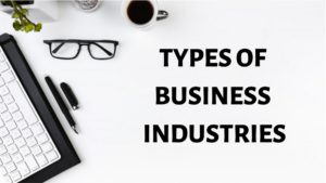 Types of Business Industries - 19